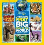 National Geographic Little Kids First Big Book of the World : National Geographic Little Kids First Big Books - Professor of History Elizabeth Carney