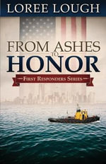 From Ashes to Honor - Loree Lough