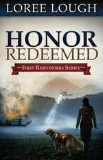 Honor Redeemed : First Responders Novel (Paperback) - Loree Lough