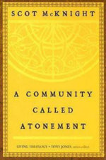 A Community Called Atonement : Living Theology - Scot McKnight