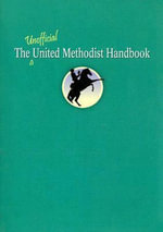 The Unofficial United Methodist Handbook - F. Belton Joyner Jr.