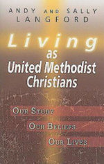 Living as United Methodist Christians - Andy Langford