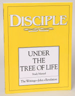 Disciple IV Under the Tree of Life - Study Manual : The Writings - John - Revelation - Various