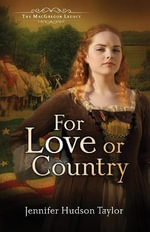 For Love or Country : The MacGregor Legacy - Book 2 - Jennifer Hudson Taylor