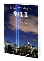 9/11 : What a Difference a Day Makes, Ten Years Later - Pastor James W Moore