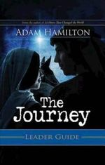 The Journey Leader Guide : Walking the Road to Bethlehem - Adam Hamilton