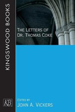 The Letters of Dr. Thomas Coke : Memoir of a World War II Navigator - Thomas Coke
