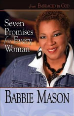 Seven Promises for Every Woman : From Embraced by God - Babbie Mason