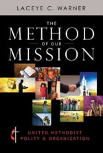 The Method of Our Mission : United Methodist Polity & Organization - Laceye C. Warner