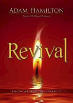 Revival : Faith as Wesley Lived It - Adam Hamilton