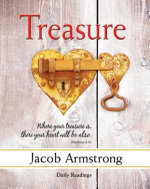 Treasure Daily Readings : A Four-Week Study on Faith and Money - Jacob Armstrong