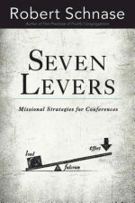 Seven Levers : Missional Strategies for Conferences - Robert Schnase