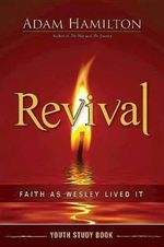 Revival Youth Study Book : Faith as Wesley Lived It - Adam Hamilton