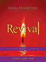 Revival Children's Leader Guide : Faith as Wesley Lived It - Adam Hamilton