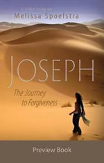 Joseph - Women's Bible Study Preview Book : The Journey to Forgiveness - Melissa Spoelstra