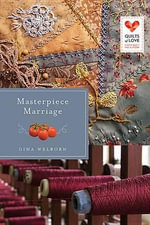 Masterpiece Marriage : Quilts of Love Series - Gina Welborn