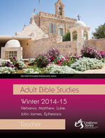 Adult Bible Studies Winter 2014-2015 Teacher - Gary Thompson