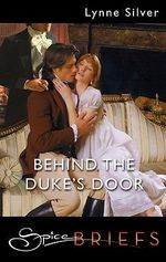 Behind the Duke's Door - Lynne Silver