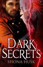 Dark Secrets - Shona Husk