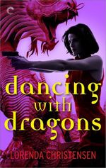 Dancing with Dragons - Lorenda Christensen