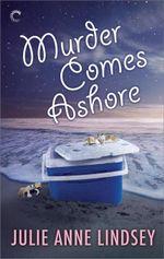 Murder Comes Ashore - Julie Anne Lindsey