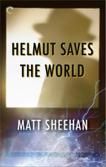 Helmut Saves the World - Matt Sheehan