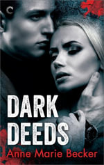 Dark Deeds - Anne Marie Becker