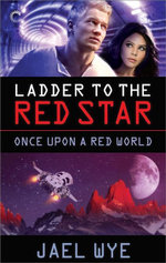 Ladder to the Red Star - Jael Wye