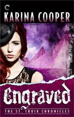 Engraved : Book Five of The St. Croix Chronicles - Karina Cooper