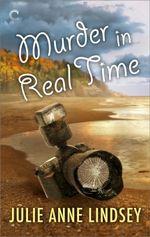 Murder in Real Time - Julie Anne Lindsey