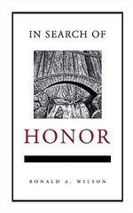 In Search of Honor : Musings from the Bench - Ronald A. Wilson