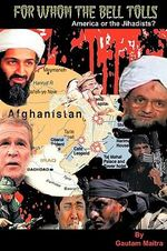 For Whom the Bell Tolls : America or the Jihadists? - Gautam Maitra