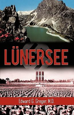 Lunersee : A Novel of Suspense - Edward G. Greger M.D.