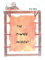 The Pawnee Incident - Ira Bex