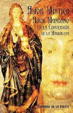 Amor Mstico y Amor Mundano En La Conversin de La Magdalena - De La Fuente Fernando De La Fuente