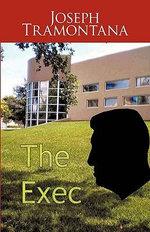 The Exec - Joseph Tramontana