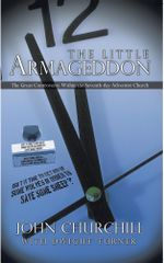 The Little Armageddon : The Great Controversy Within the Seventh-day Adventist Church - John Churchill