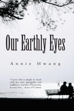 Our Earthly Eyes - Annie Hwang