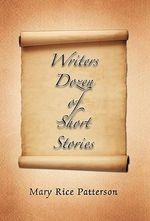 Writers Dozen of Short Stories - Mary Rice Patterson