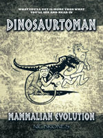 DINOSAURTOMAN : MAMMALIAN EVOLUTION - NIC BRIONES