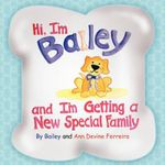 Hi I'm Bailey and I'm Getting A New Special Family - Bailey and Ann Devine Ferreira