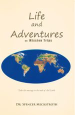 Life and Adventures on Mission Trips - Spencer Meckstroth
