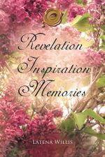 Revelation Inspiration Memories - Latena Willis