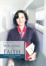 Walking My Faith : A Journey of Faith, Leadership and Success - THE REV. MARY E. TUDELA