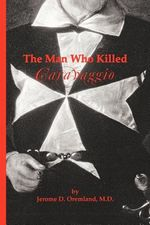 The Man Who Killed Caravaggio - Jerome D. Oremland M.D.