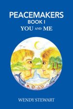 Peacemakers Book 1 : You and Me - Wendy Stewart