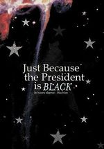 Just Because the President is Black - Miss Mary