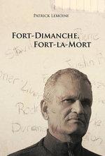 Fort-Dimanche, Fort-La-Mort - Patrick Lemoine