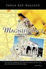 MAGNIFICENCE A Mallory O'shaughnessy Novel : Volume Four - Paula Rae Wallace