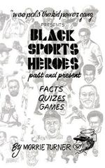 Black Sports Heroes : Past and Present - MORRIE TURNER